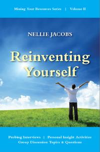 Mining Your Resources, Nellie Jacobs, Reinventing Yourself, inspirational, potential