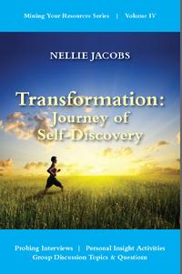 Mining Your Resources, Transformation:Journey of Self Discovery, inspirational, success